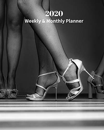 2020 Weekly and Monthly Planner: Dancing Feet- Monthly Calendar with U.S./UK/ Canadian/Christian/Jewish/Muslim Holidays– Calendar in Review/Notes 8 x 10 in.-High Heels shoes