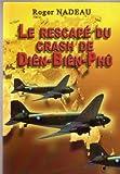 Le rescapé du crash de Diên-Biên-Phû (Le survivant de l'avion de Diên-Biên-Phû raconte... revue et corrigé)