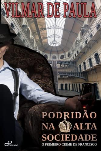 Podridão na Alta Sociedade (Portuguese Edition)