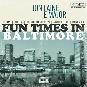 Fun Times In Baltimore