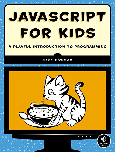 JavaScript for Kids: A Playful Introduction to Programming (English Edition)