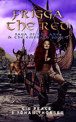 Frigga The Red : Saga of the Axe & the Emerald Book 2 (Vikings Saga Series) (English Edition)
