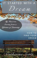 It Started with a Dream: How to Find Your Dream
