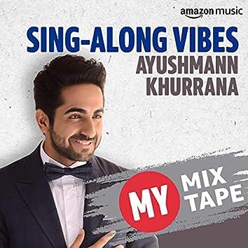 Ayushmann Khurrana: My Mixtape