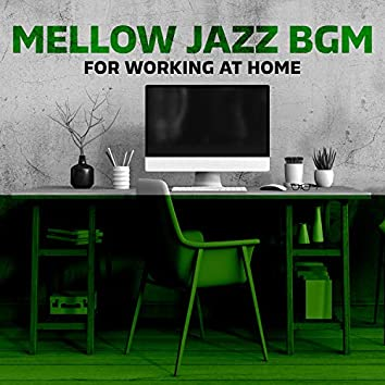 Mellow Jazz BGM for Working at Home – Home Office Jazz, Boost Productivity, Stay Focused on Task, Workplace Concentration