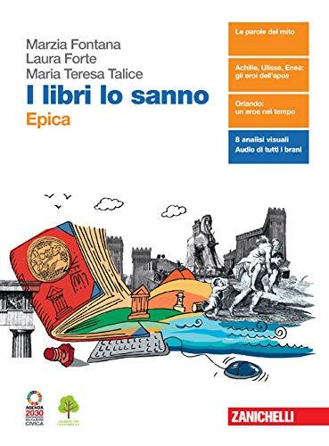 I libri lo sanno. Epica. Per le Scuole superiori. Con e-book. Con espansione online