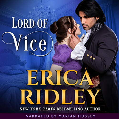 Lord of Vice: Regency Romance Novel     Rogues to Riches, Book 6              By:                                                                                                                                 Erica Ridley                               Narrated by:                                                                                                                                 Marian Hussey                      Length: 7 hrs and 3 mins     6 ratings     Overall 5.0