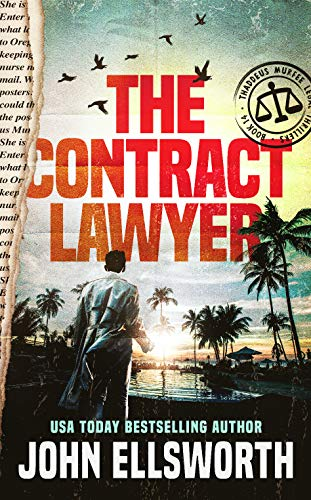 The Contract Lawyer (Thaddeus Murfee Legal Thrillers Book 14)
