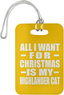 All I Want for Christmas is My Highlander Cat - Luggage Tag Bag-gage Suitcase Tag Durable - Cat Pet Owner Lover Memorial Athletic Gold Birthday Anniversary Christmas Thanksgiving