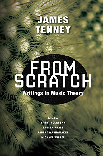 Compare Textbook Prices for From Scratch: Writings in Music Theory 1st Edition ISBN 9780252084379 by Tenney, James,Polansky, Larry,Pratt, Lauren,Wannamaker, Robert,Winter, Michael