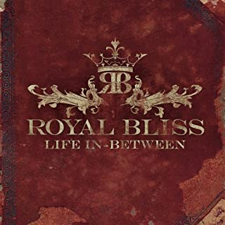 Life In-Between by Royal Bliss (2009-01-13)