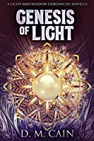 Genesis Of Light (Light and Shadow Chronicles Novellas)