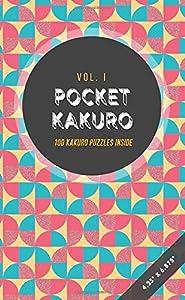 "Pocket Kakuro | 100 Kakuro Puzzles Inside | Vol. I | 4.25"" x 6.875"": Includes Solutions | Retro Geometric Quarters (Cross Sums Fun)"