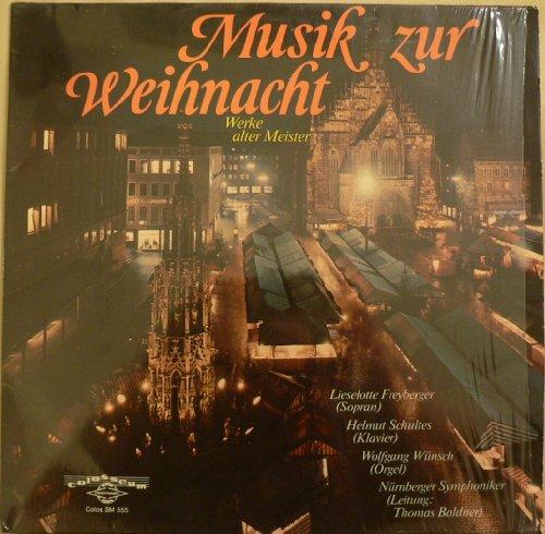 Musik zur Weihnacht. Werke alter Meister. Weihnachtslieder aus N?rnberg. N?rnberger Symphoniker Vinyl LP.