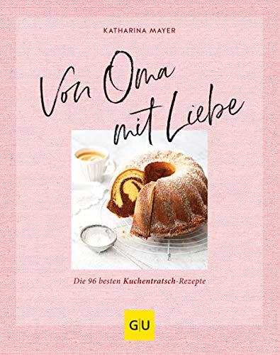 Von Oma mit Liebe: Die besten Kuchentratsch-Rezepte (GU Themenkochbuch)