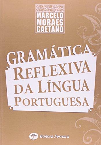 Gramatica Reflexiva Da Lingua Portuguesa
