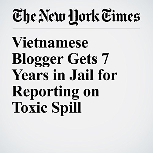 Vietnamese Blogger Gets 7 Years in Jail for Reporting on Toxic Spill copertina