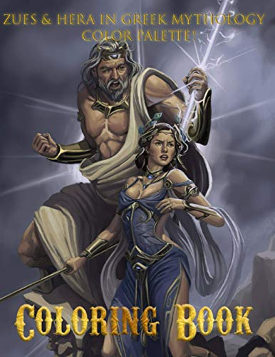 Color Palette! - Zues & Hera in Greek Mythology Coloring Book: Dive into Greek Mythology With This Amazing Coloring Book