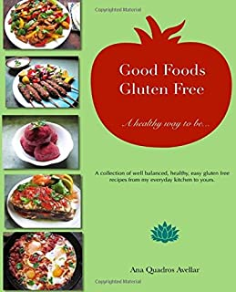 Good Foods Gluten Free: A Healthy Way To Be