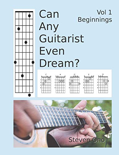 Can Any Guitarist Even Dream?: Vol 1 Beginnings