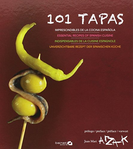 101 tapas: Imprescindibles de la cocina española