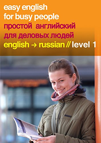 Easy English for Busy People: English to Russian, Level 1