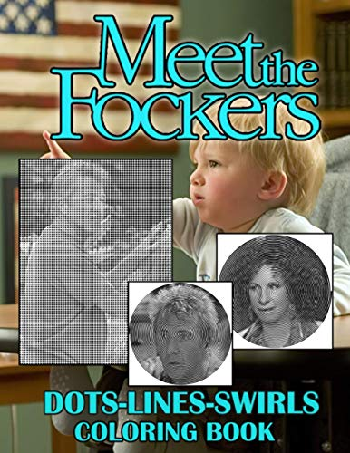 Meet The Fockers Dots Lines Swirls Coloring Book: Featuring Fun And Relaxing Adult Activity Color Puzzle Books (Unofficial Book)
