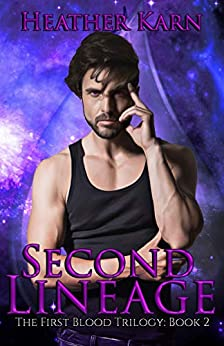 Second Lineage (The First Blood Series Book 2) by [Heather Karn]