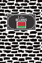 I Love Belarus: Patriotic Country National Flag Gift Journal Notebook