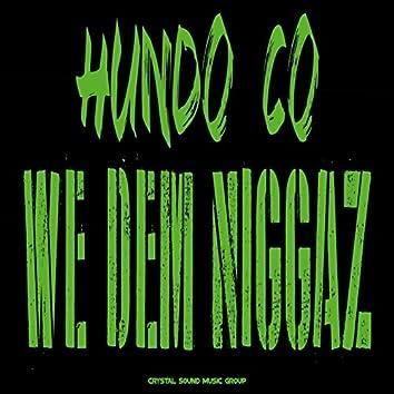 We Dem Niggaz