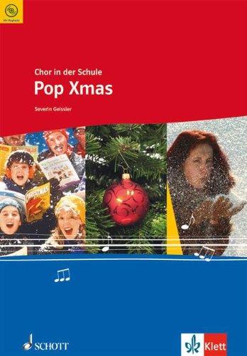 Pop Xmas: für den Unterricht an allgemein bildenden Schulen. gemischter Chor (SAB) mit Klavier. (Chor in der Schule)