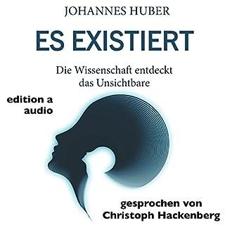 Es existiert: Die Wissenschaft entdeckt das Unsichtbare                   Autor:                                                                                                                                 Johannes Huber                               Sprecher:                                                                                                                                 Christoph Hackenberg                      Spieldauer: 4 Std. und 44 Min.     120 Bewertungen     Gesamt 4,4
