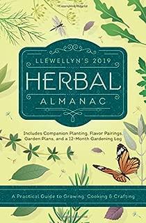 Llewellyn's 2019 Herbal Almanac: A Practical Guide to Growing, Cooking & Crafting (Llewellyn's Herbal Almanac)