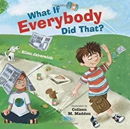 What If Everybody Did That? (What If Everybody? Book 1) by [Ellen Javernick, Colleen M. Madden]