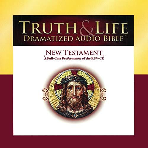 Truth & Life Dramatized Audio Bible: New Testament Audiobook By Carl Amari, Pope Benedict XVI cover art