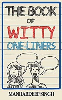 The Book of Witty One-liners by [Manhardeep Singh]