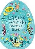 Easter Makes Me Feel Robin's Egg Blue (Crayola)