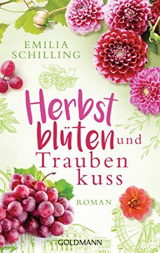 Herbstblüten und Traubenkuss: Roman
