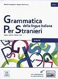 Grammatica della lingua italiana per stranieri (Vol. 1): Libro 1 - Di Base (A1/A2)
