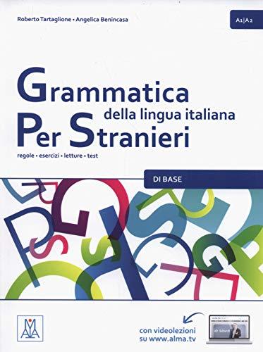 GRAMMATICA DELLA LINGUA ITALIANA PER STANIERI A1/A2: Libro 1 - Di Base (A1/A2): Vol. 1