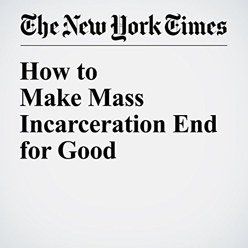 How to Make Mass Incarceration End for Good audiobook cover art