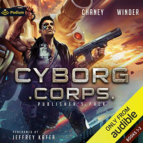 Cyborg Corps: Publisher's Pack Audiobook By J. N. Chaney, Christopher Winder cover art
