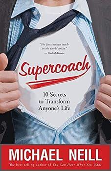 Supercoach  10 Secrets to Transform Anyone s Life