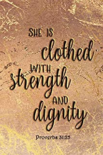 Proverbs 31:25 - She Is Clothed With Strength And Dignity: College-Ruled 6x9 Blank Lined 120 Pages Journal Notebook With Matte Wraparound Artwork Cover