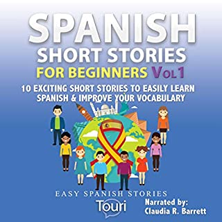 Spanish Short Stories for Beginners: 10 Exciting Short Stories to Easily Learn Spanish & Improve Your Vocabulary cover art