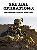 Special Operations: America's Secret Warriors