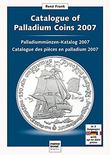 Palladium-Münzkatalog 2007 / Catalogue of Palladium Coins 2007
