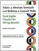 Solace, a Mexican Serenade and Bethena, a Concert Waltz: Scott Joplin Classics for String Quartet Strings Charts Series
