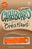 Cuttable Cardboard Creations (Maker Fun Factory)