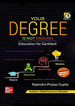 Your Degree Is Not Enough   Education For GenNext by [Rajendra Pratap Gupta]